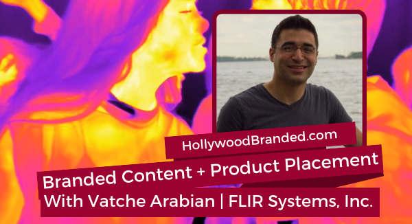 Vatche Arabian FLIR Systems Hollywood Branded Marketing Mistakes & How To Avoid Them Podcast