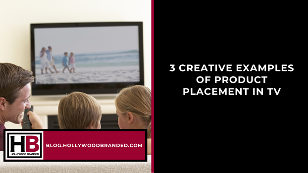 3 Examples of Creative Product Placement In TV