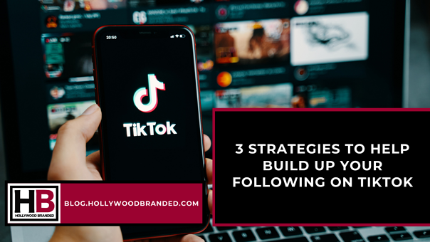 3 Strategies to help Build up your Following on TikTok