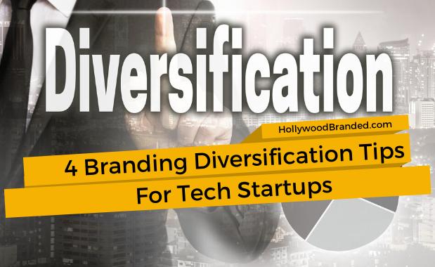 4 Branding Diversification Tips For Tech Startups