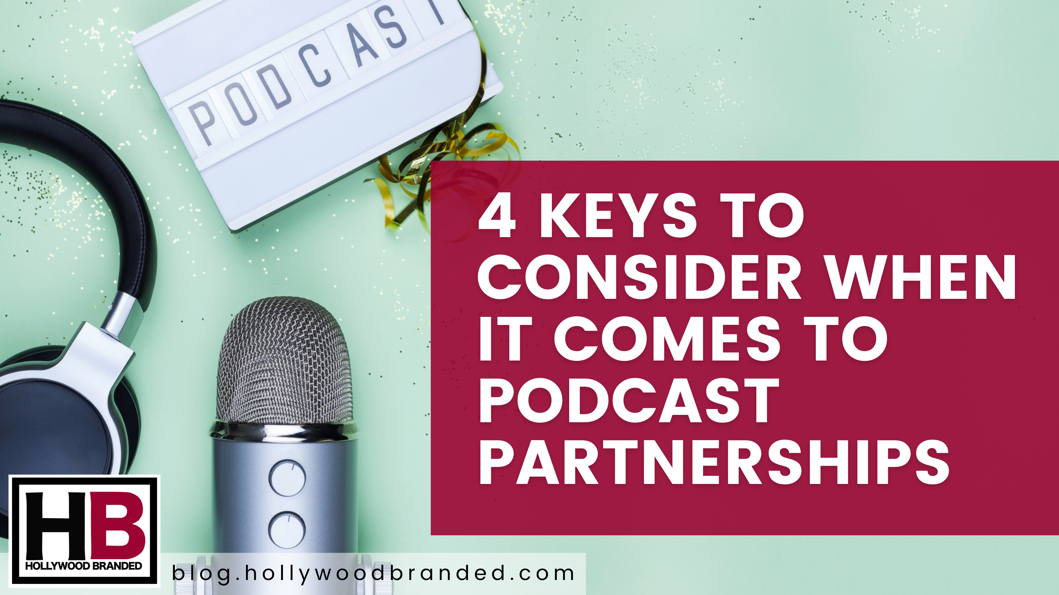 4 Keys To Consider When It Comes To Podcast Partnerships-1