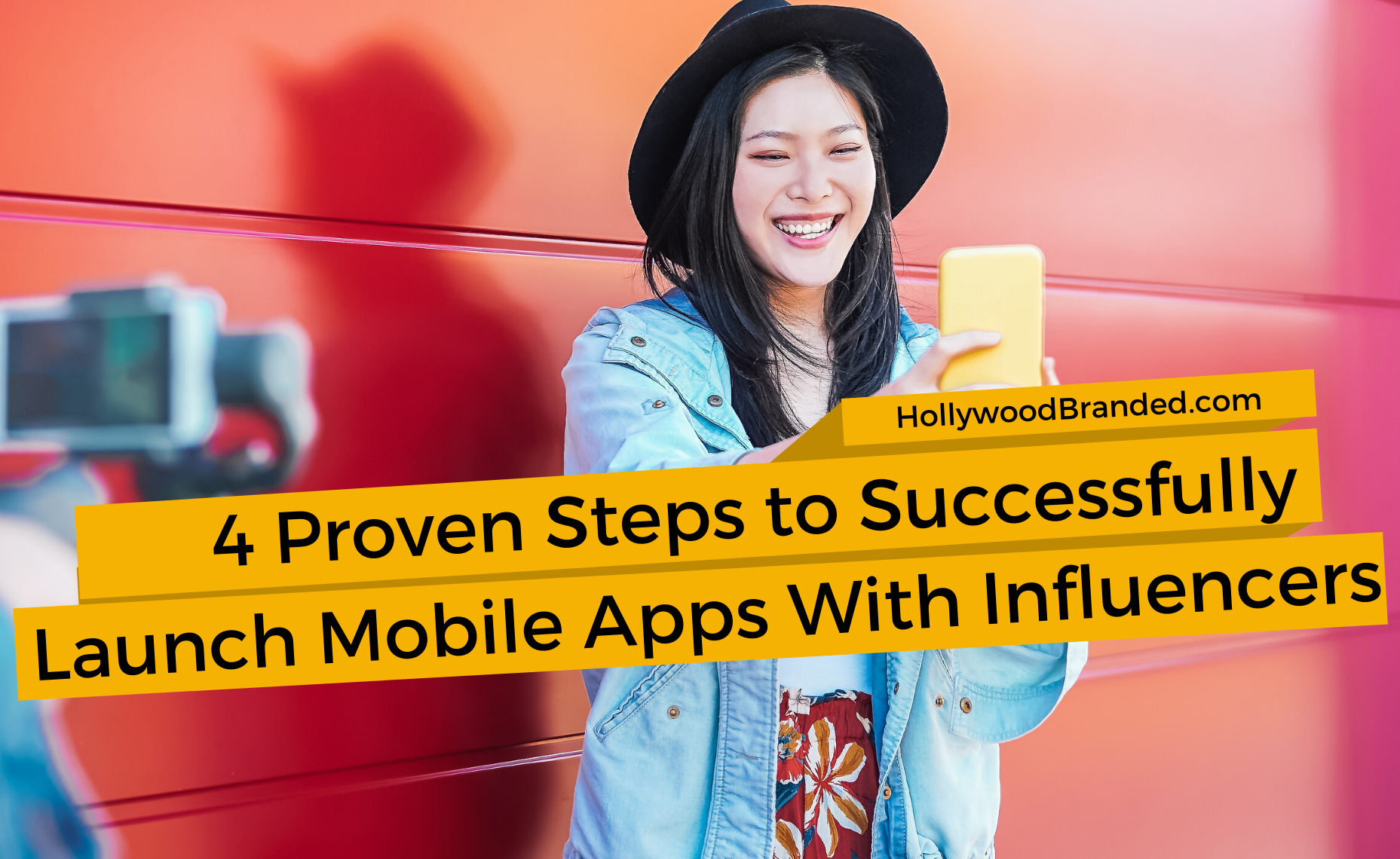 4 Proven Steps to Successfully Launch Mobile Apps Using Influencers