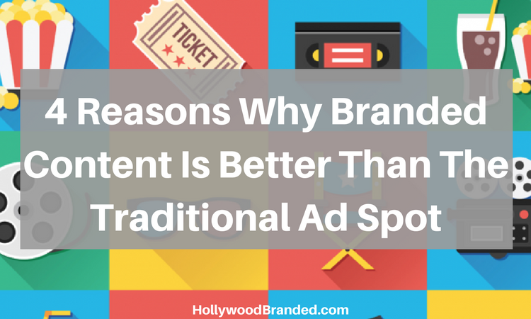 4 Reasons Why Branded Content Is Better Than The Traditional Ad Spot.png