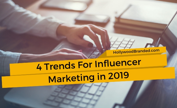 4 Trends For Influencer Marketing In 2018