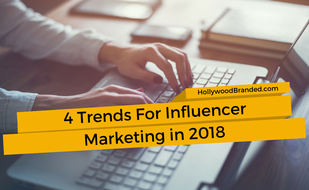 4 Trends For Influencer Marketing In 2018.png