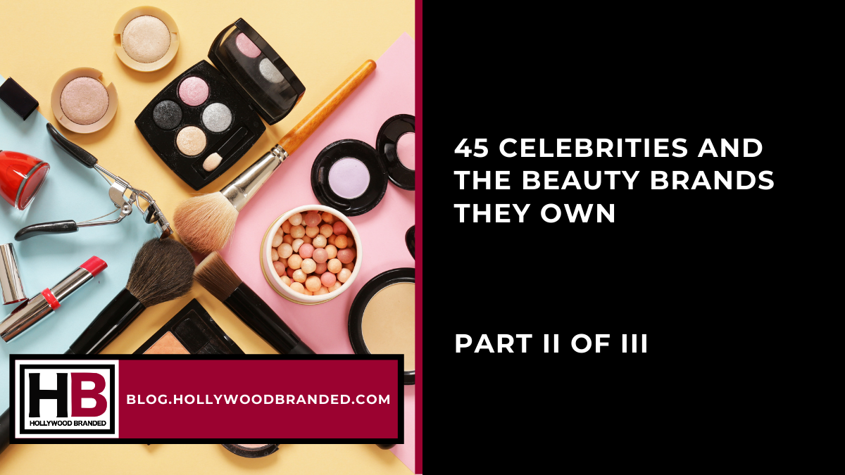 45 Celebrities and the Beauty Brands They Own (1)