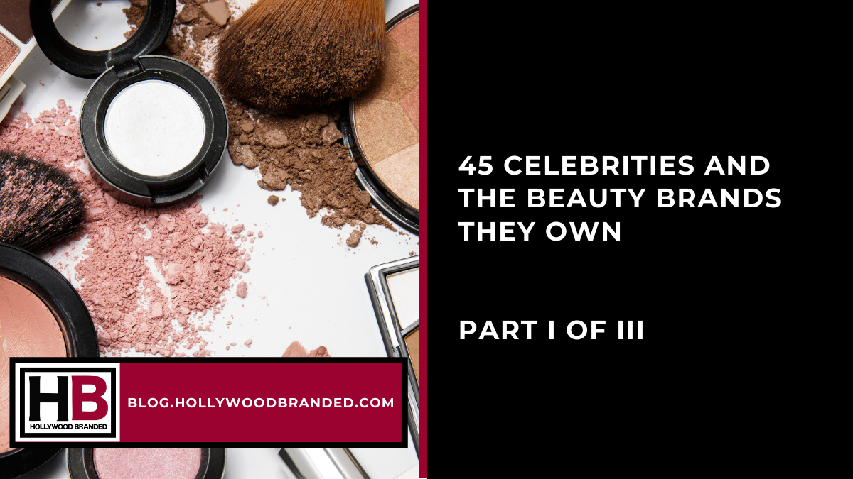 45 Celebrities and the Beauty Brands They Own-1