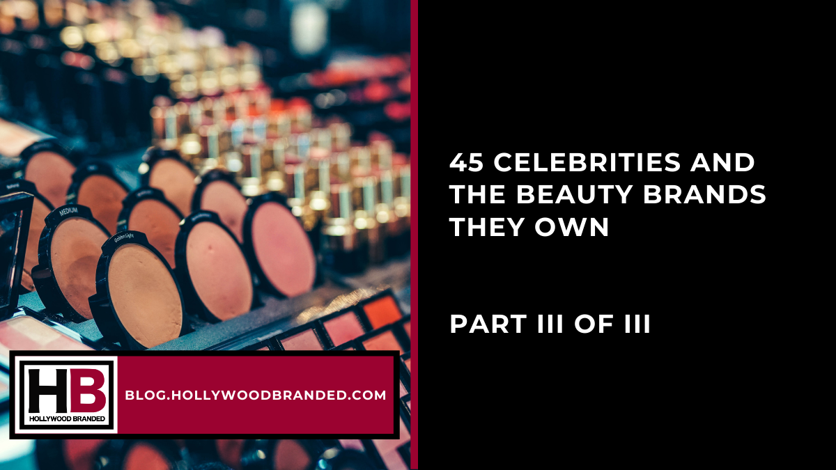 45 Celebrities and the Beauty Brands They Own-2