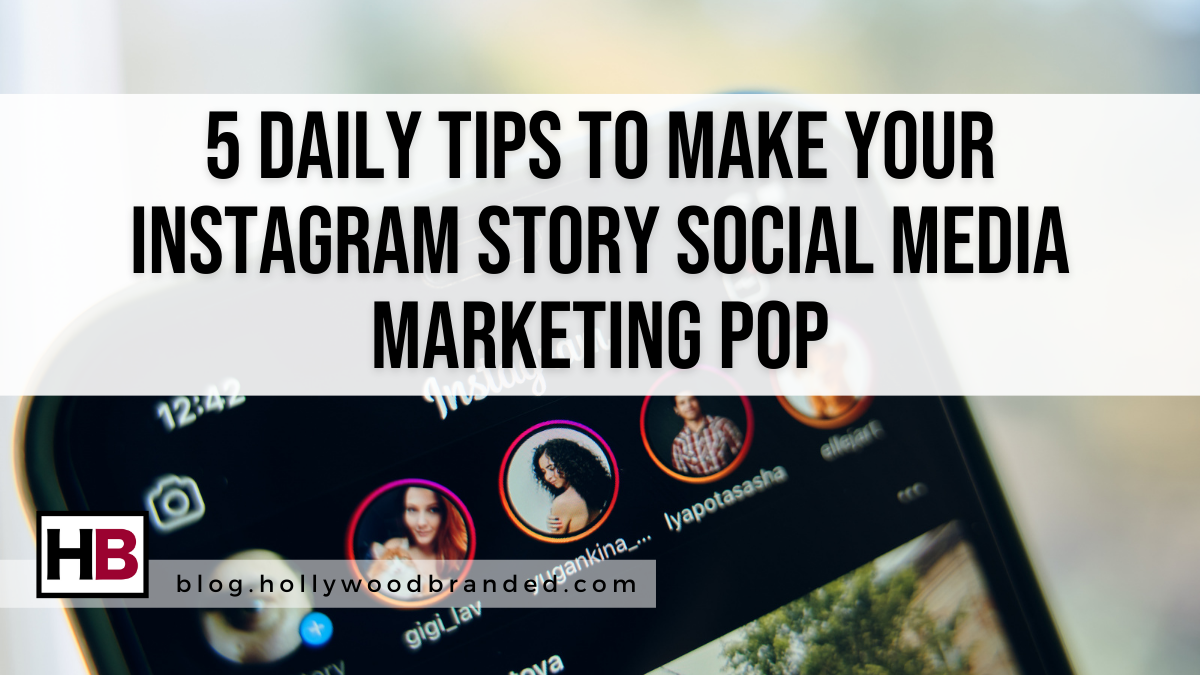5 Daily Tips To Make Your Instagram Story Social Media Marketing Pop.png