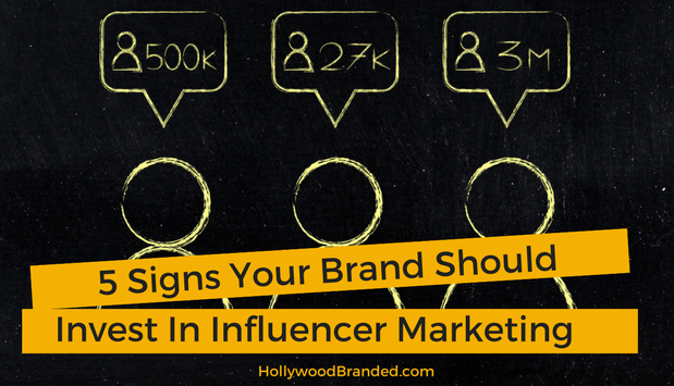 5 Signs Your Brand Should Invest In Influencer Marketing.png