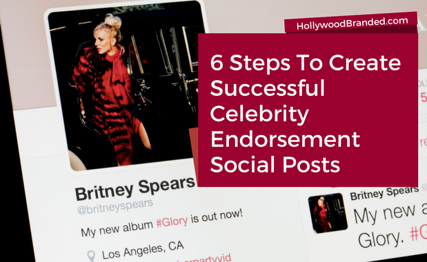 6 Steps To Create Successful Celebrity Endorsement Social Posts