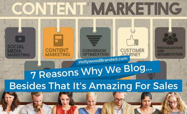 7 Reasons Why We Blog For Sales