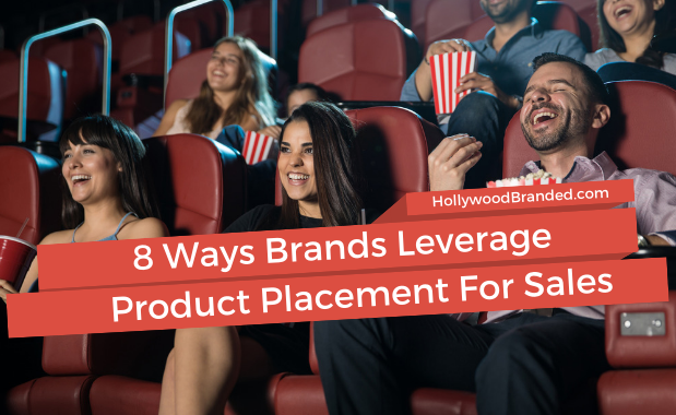 8 Ways Brands Leverage Product Placement Exposure For Sales