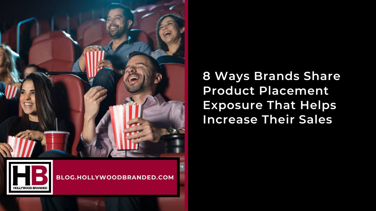 8 Ways Brands Share Product Placement Exposure For Sales