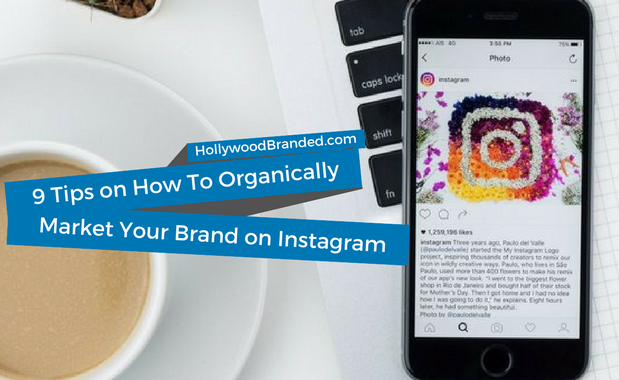 9 Tips To Organically Market Your Brand on Instagram-1