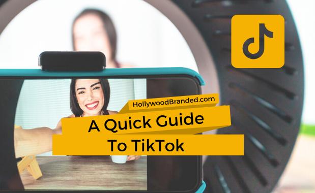 A Quick Guide to TikTok