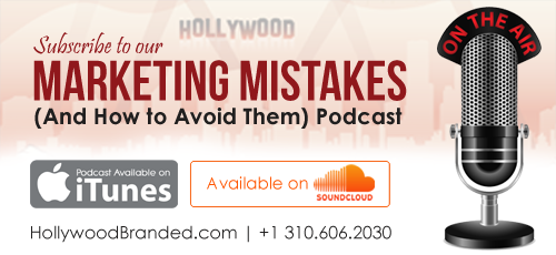 Hollywood Branded Marketing Mistakes And How To Avoid Them Podcast