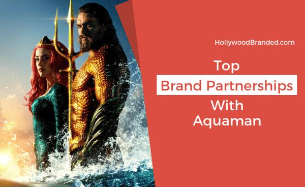 Aquaman Brand Partnerships Blog