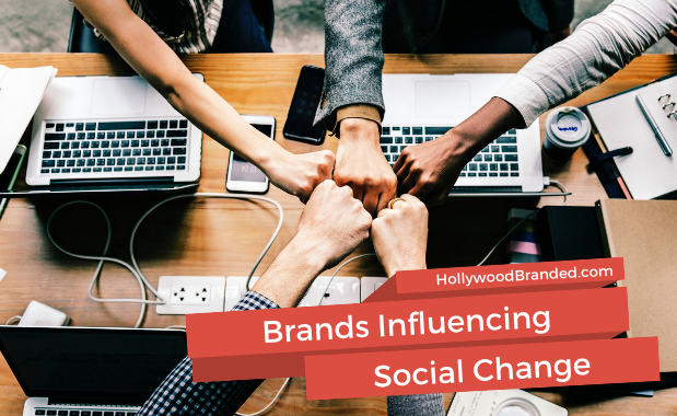 Blog Post-Brands Influencing Social Change