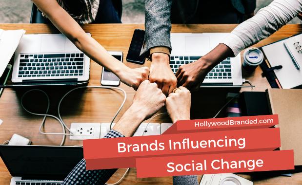 Blog Post-Brands Influencing Social Change