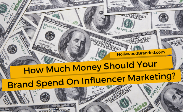 how-much-money-should-your-brand-spend-on-influencer-marketing