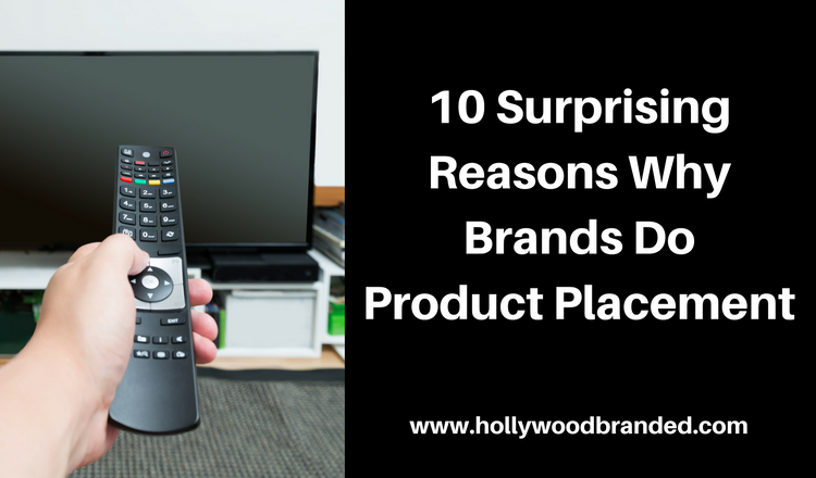 10 Surprising Reasons Why Brands Do Product Placement.png