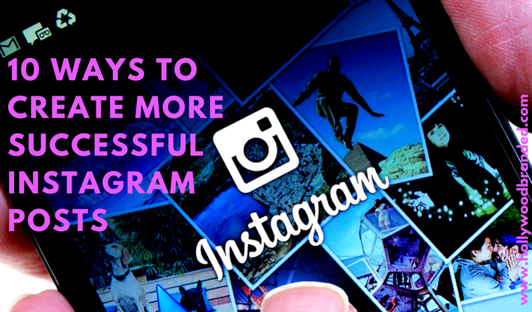 10 Ways To Create More Successful Instagram Posts.png