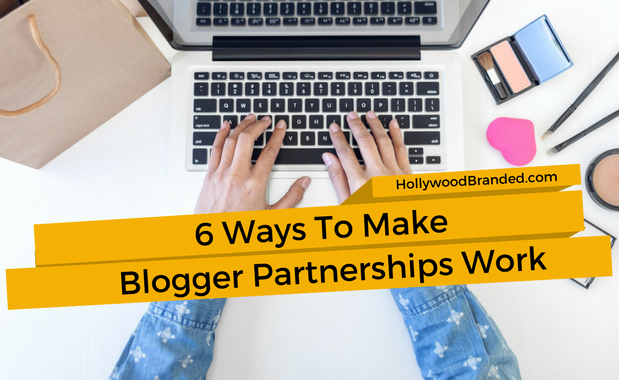 6 Ways To Make blogger partnerships work.png