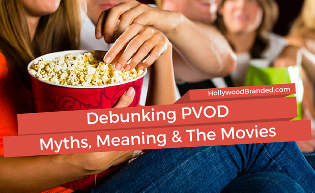 Debunking PVOD Myths, Meaning, and The Movies