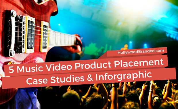 5 Music Video Product Placement Case Studies & Inforgraphic.png
