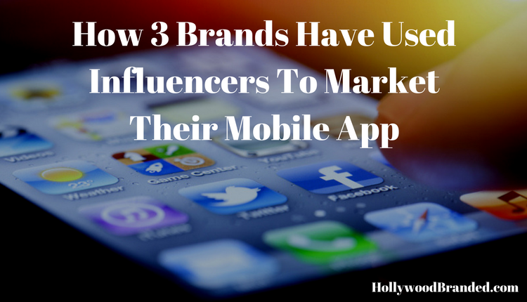 How 3 Brands Have Used Influencers to Market Their Mobile App.png