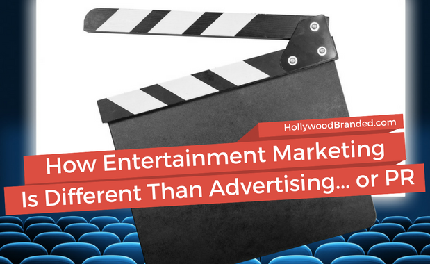 How Entertainment Marketing Is Different Than Advertising... or PR.png