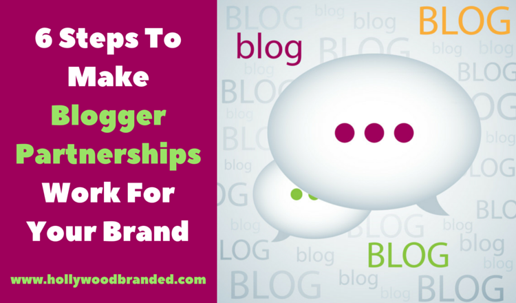 6_Steps_To_Make_Blogger_Partnerships_Work_For_Your_Brand.png