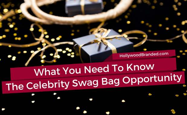 What You Need To Know: The Celebrity Swag Bag Opportunity