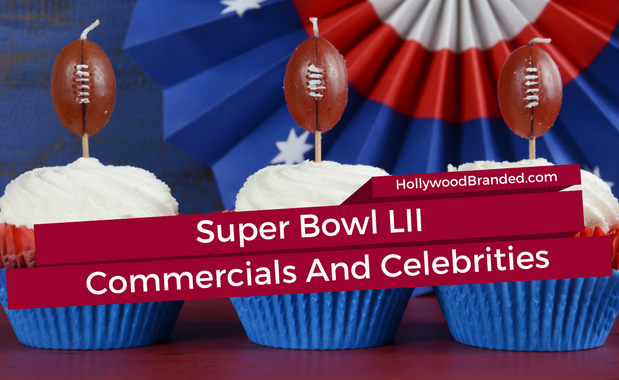Super Bowl LII Commercials And Celebrities.png