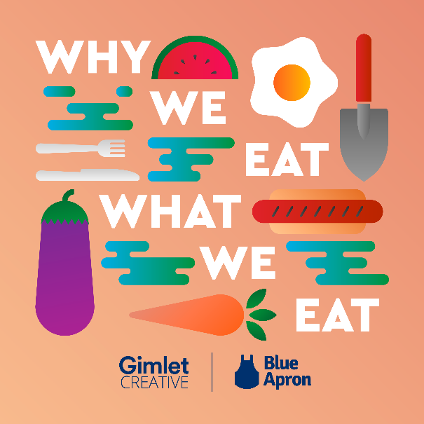 why we eat what we eat podcast blue apron