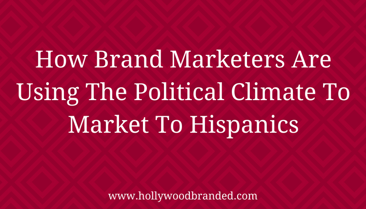 Brand Marketers Use The Political Climate To Market To Hispanics.png