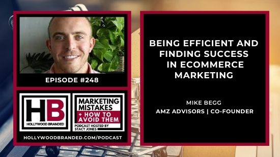 EP-248_-Being-Efficient-and-Finding-Success-in-eCommerce-Marketing-with-Mike-Begg-_-AMZ-Advisors-1