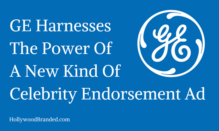 GE Harnesses The Power Of A New Kind Of Celebrity Endorsement Ad (1).png