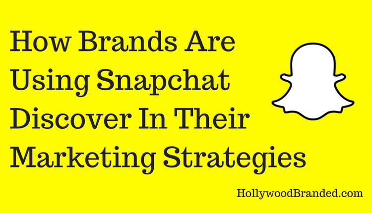 How Brands Are Using Snapchat Discover In Their Marketing Strategies.png