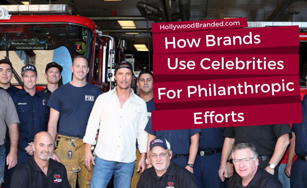 How Brands Use Celebrities For Philanthropy