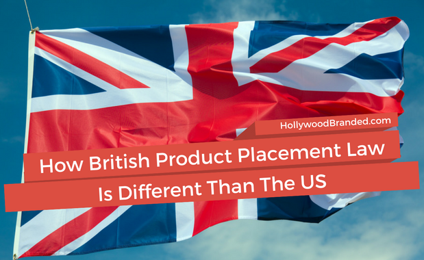 How British Product Placement Law is Different Than The US