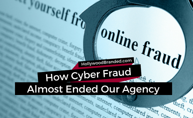 How Cyber Fraud Almost Ended Our Agency
