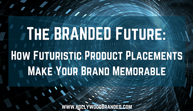 How Futuristic Product Placements Make Your Brand Memorable.png