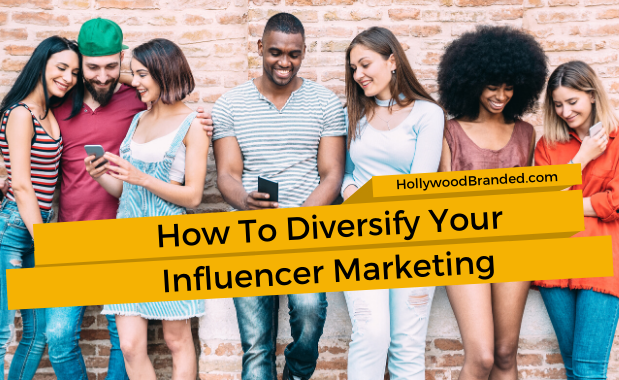 How To Diversify Your Influencer Marketing