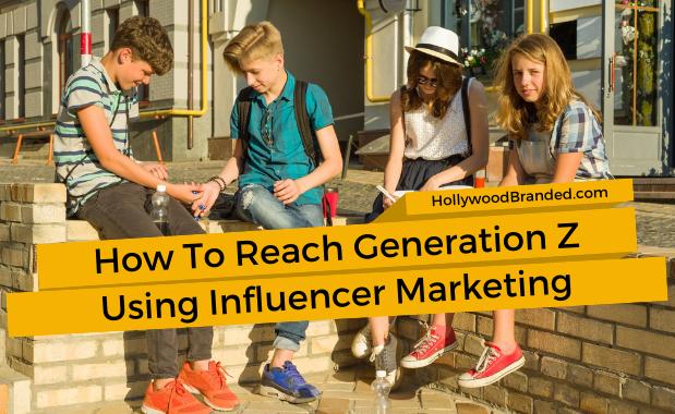 How To Reach Generation Z Using Influencer Marketing