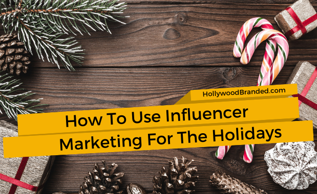 How to Use Influencer Marketing for the Holidays