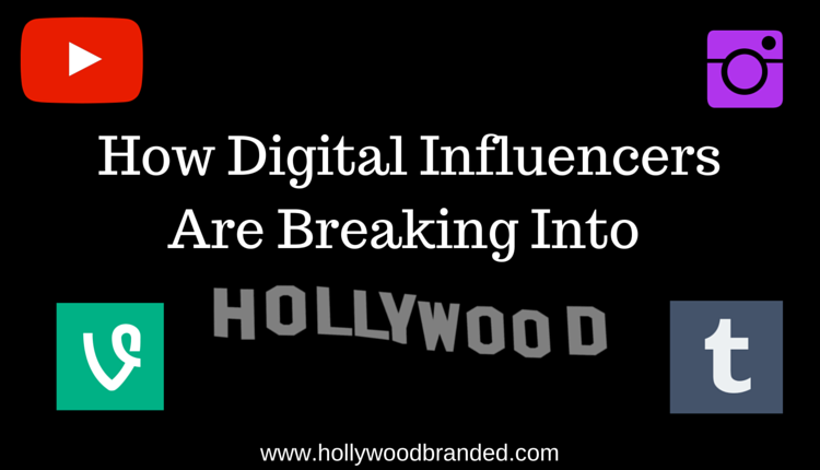 How_Digital_Influencers_Are_Breaking_Into_Hollywood.png