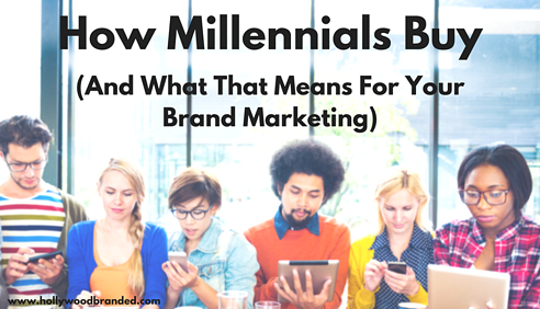 How_Millennials_Buy_And_What_That_Means_For_Your_Brand_Marketing.png