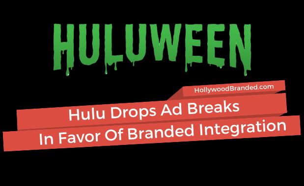Hulu Drops Ad Breaks In Favor Of Branded Integration
